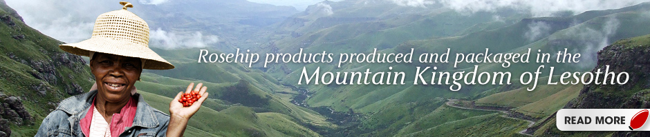 Rosehip products produced and packaged in the Mountain Kingdom of Lesotho